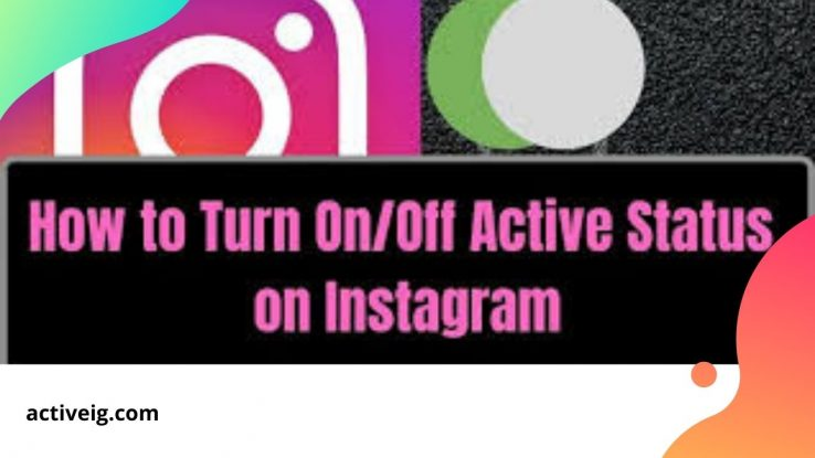 How to turn off active status on Instagram?
