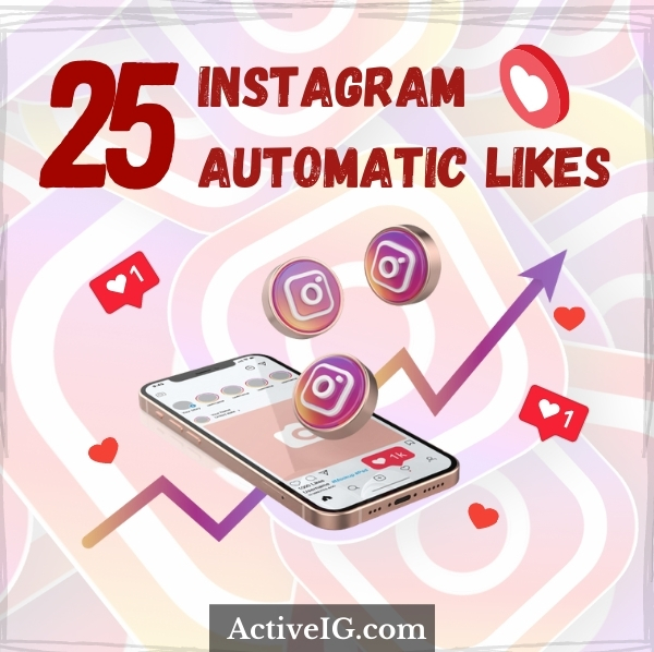 Buy 25 Instagram Automatic Likes