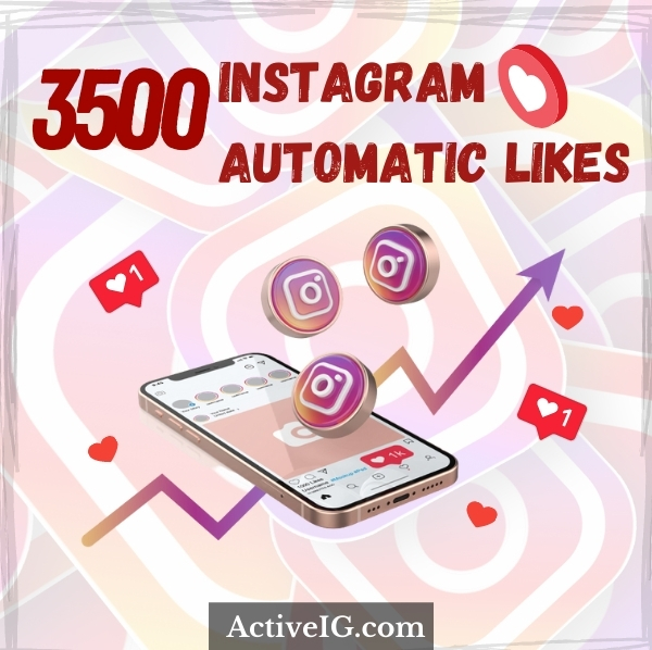 Buy 3500 Instagram Automatic Likes