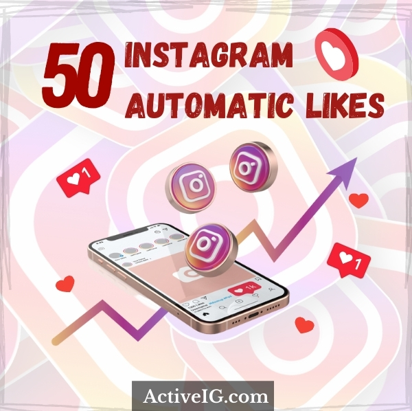 Buy 50 Instagram Automatic Likes