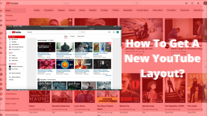 How To Get A New YouTube Layout