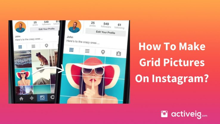 How To Make Grid Pictures On Instagram?