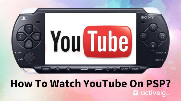 How To Watch YouTube On PSP
