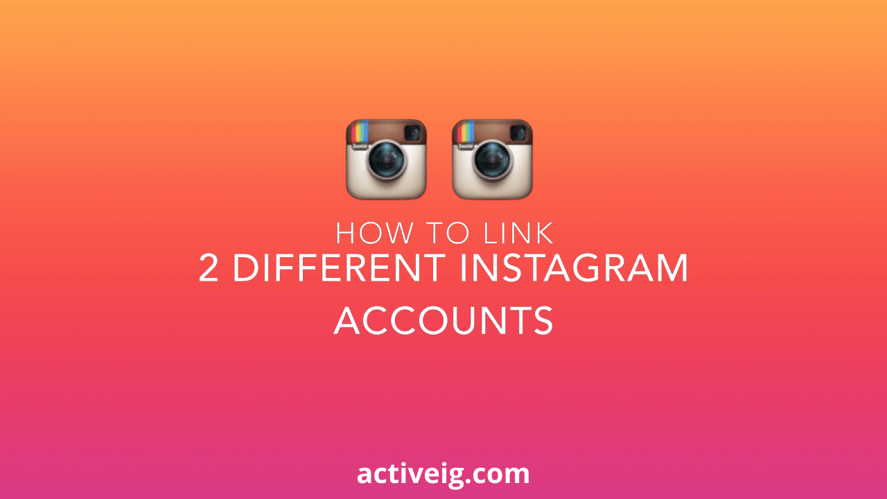 How to Link 2 Different Instagram Accounts