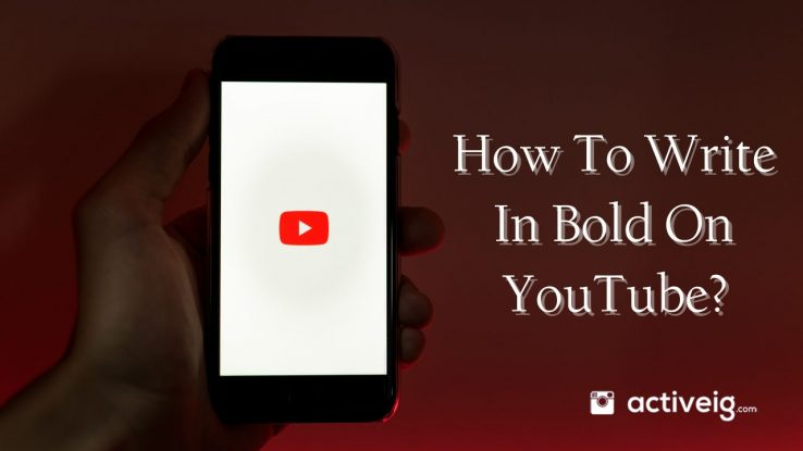 How to Write in Bold on YouTube?
