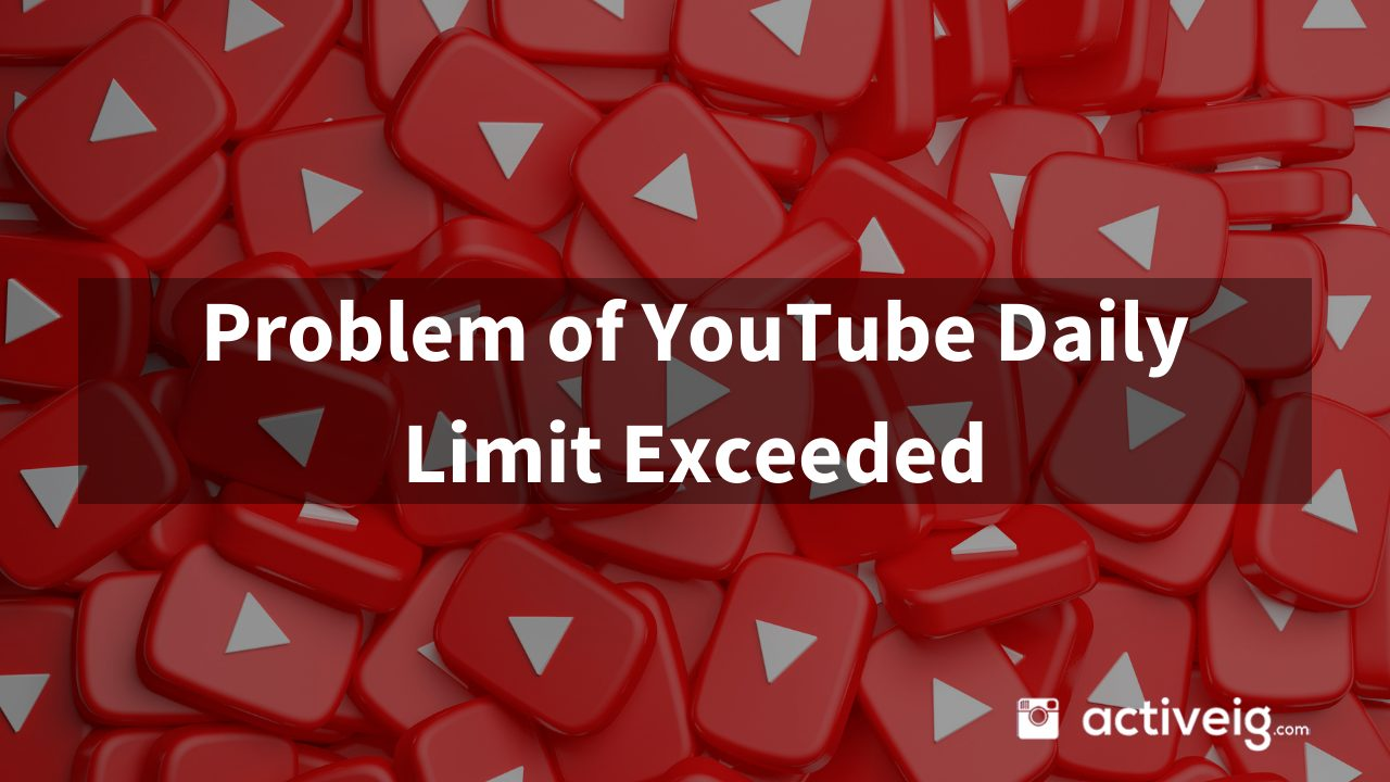 Problem of YouTube Daily LImit Exceed?
