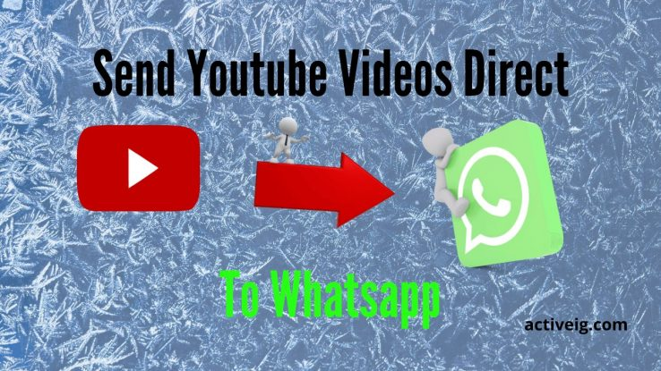 Send Youtube Videos Direct to whatsapp