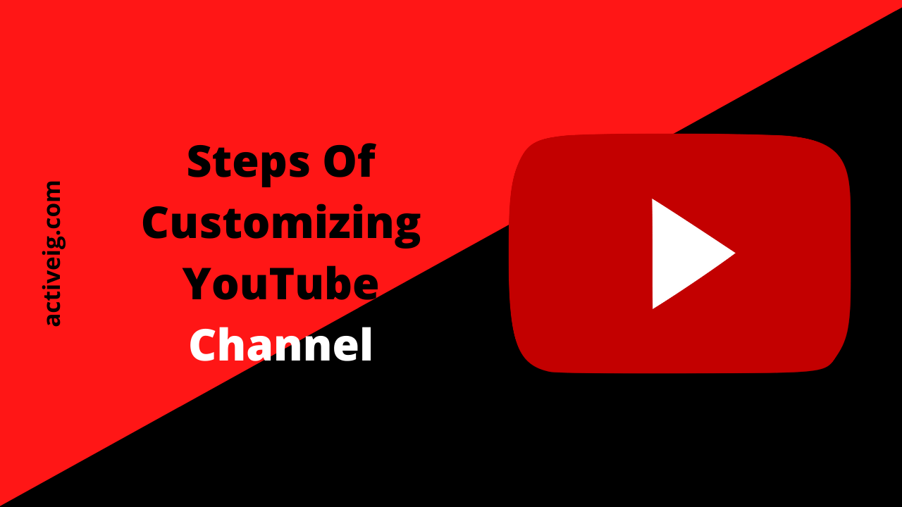 Steps Of Customizing YouTube Channel